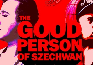 Post image for Chicago Theater Review: THE GOOD PERSON OF SZECHWAN (Cor Theatre)