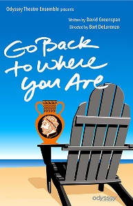 Post image for Los Angeles Theater Preview: GO BACK TO WHERE YOU ARE (Odyssey Theatre Ensemble)