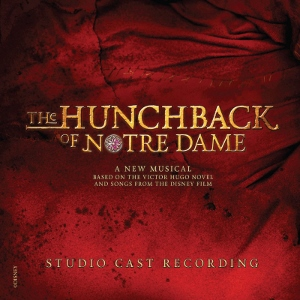 Post image for CD Review: THE HUNCHBACK OF NOTRE DAME (Studio Cast Recording)