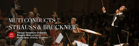 Post image for Chicago Music Preview: MUTI CONDUCTS STRAUSS & BRUCKNER (CSO at Symphony Center)