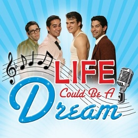 Post image for Los Angeles Theater Review: LIFE COULD BE A DREAM (Hudson Mainstage)