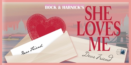 Post image for Los Angeles Theater Preview: SHE LOVES ME (Musical Theatre West in Long Beach)