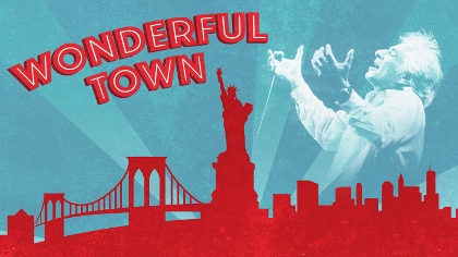 Post image for Los Angeles Theater Preview: WONDERFUL TOWN (Los Angeles Opera)