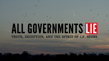 Post image for Film Review: ALL GOVERNMENTS LIE: TRUTH, DECEPTION AND THE SPIRIT OF I.F. STONE (directed by Fred Peabody)