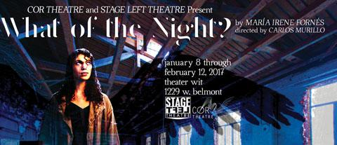 Post image for Chicago Theater Review: WHAT OF THE NIGHT? (Cor Theater and Stage Left Theatre at Theater Wit)