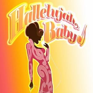 Post image for Los Angeles Theater Review: HALLELUJAH, BABY! (Musical Theatre Guild at the Alex Theatre in Glendale)
