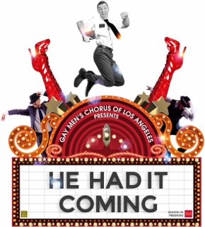 Post image for Los Angeles Music Preview: HE HAD IT COMING (Gay Men's Chorus of Los Angeles)