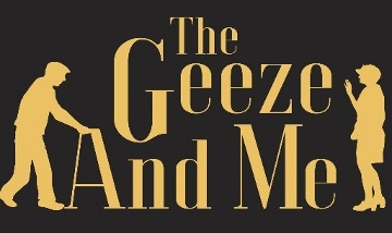 Post image for San Diego Theater Review: THE GEEZE AND ME (THE TENTH Avenue Arts Center)