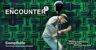 Post image for Los Angeles Theater Review: THE ENCOUNTER (Complicite at The Wallis in Beverly Hills)