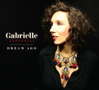 Post image for CD Review: DREAM AGO (Gabrielle Stravelli)