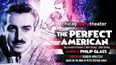Post image for Opera Review: THE PERFECT AMERICAN (Chicago Opera Theater at the Harris Theater)