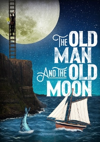 Post image for San Diego Theater Preview: THE OLD MAN AND THE OLD MOON (The Old Globe)