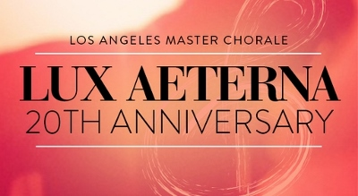 Post image for Los Angeles Music Preview: LUX AETERNA 20TH ANNIVERSARY CONCERT (Los Angeles Master Chorale at Walt Disney Concert Hall)