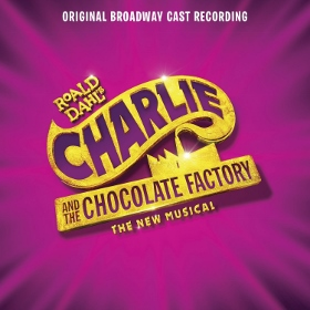 Post image for CD Review: CHARLIE AND THE CHOCOLATE FACTORY (Original Broadway Cast)