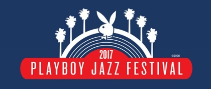 Post image for Los Angeles Music Preview: 2017 PLAYBOY JAZZ FESTIVAL (The Hollywood Bowl)