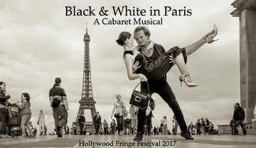 Post image for Los Angeles Cabaret Review: BLACK & WHITE IN PARIS: A CABARET MUSICAL (Stage 12 at Sunset Las Palmas Studios)