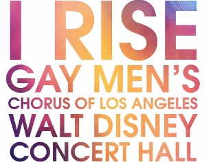 Post image for Los Angeles Music Review: I RISE (Gay Men's Chorus of Los Angeles at Disney Hall)