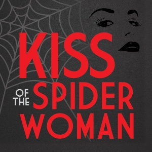 Post image for San Diego Theater Review: KISS OF THE SPIDER WOMAN (Welk Resorts Theatre in Escondido)