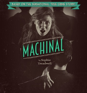 Post image for Chicago Theater Review: MACHINAL (Greenhouse Theater Center)