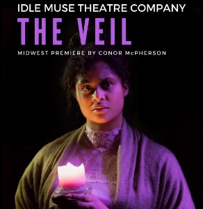 Post image for Chicago Theater Review: THE VEIL (Idle Muse Theatre Company at The Edge Theater)