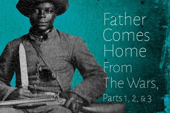 Post image for San Diego Theater Review: FATHER COMES HOME FROM THE WARS, PARTS 1, 2 & 3 (Intrepid Theatre)