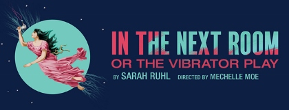 Post image for Chicago Theater Review: IN THE NEXT ROOM, OR THE VIBRATOR PLAY (TimeLine Theatre at Stage 773)