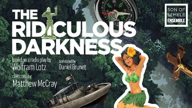 Post image for Los Angeles Theater Review: THE RIDICULOUS DARKNESS (Son of Semele Ensemble)
