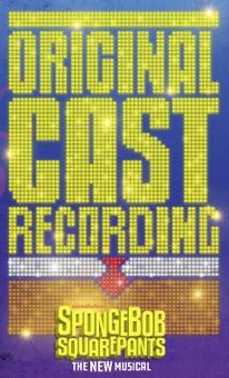 Post image for CD Review: SPONGEBOB SQUAREPANTS THE NEW MUSICAL (Original Cast Recording)