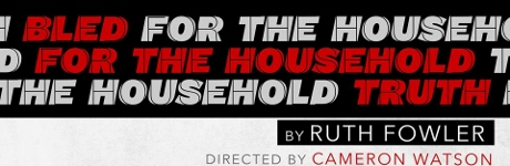 Post image for Los Angeles Theater Review: BLED FOR THE HOUSEHOLD TRUTH (Rogue Machine)