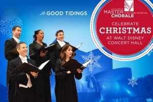 Post image for Music Preview: CHRISTMAS CHORAL CONCERTS (Los Angeles Master Chorale at Disney Hall)