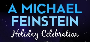 Post image for Los Angeles Concert Preview: A MICHAEL FEINSTEIN HOLIDAY CELEBRATION (Valley Performing Arts Center in Northridge)