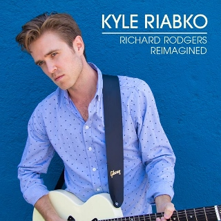Post image for CD Review: RICHARD RODGERS REIMAGINED (Kyle Riabko on Ghostlight Records)