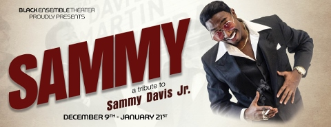 Post image for Chicago Theater Review: SAMMY: A TRIBUTE TO SAMMY DAVIS, JR. (Black Ensemble Theater)
