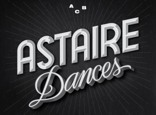 Post image for Los Angeles Dance Preview: ASTAIRE DANCES (American Contemporary Ballet)
