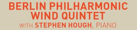 Post image for Los Angeles Music Preview: BERLIN PHILHARMONIC WIND QUINTET WITH STEPHEN HOUGH (The Wallis)