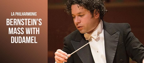 Post image for Los Angeles Music Review: BERNSTEIN'S MASS (Los Angeles Philharmonic and Gustavo Dudamel)