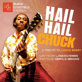 Post image for Chicago Theater Review: HAIL, HAIL CHUCK: A TRIBUTE TO CHUCK BERRY (Black Ensemble Theater)