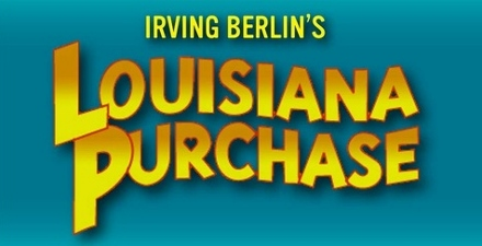 Post image for Los Angeles Theater Preview: LOUISIANA PURCHASE (Musical Theatre West in Long Beach)