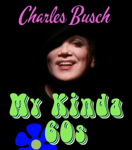 Post image for Cabaret Preview: MY KINDA 60'S (Charles Busch)