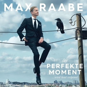 Post image for CD Review: DER PERFEKTE MOMENT…WIRD HEUT VERPENNT [The Perfect Moment…Will Be Lost Today] (Max Raabe)