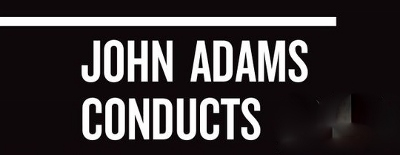 Post image for Los Angeles Music Review: JOHN ADAMS CONDUCTS (McIntosh World Premiere with the L.A. Phil)