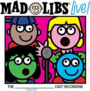 Post image for CD Review: MAD LIBS LIVE! (Original Cast Recording)
