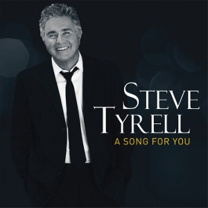 Post image for CD Review: A SONG FOR YOU (Steve Tyrell)