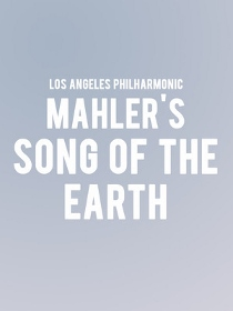 Post image for Los Angeles Music Review: MAHLER'S SONG OF THE EARTH (LA Phil)