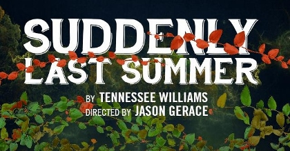 Post image for Chicago Theater Review: SUDDENLY LAST SUMMER (Raven Theatre)