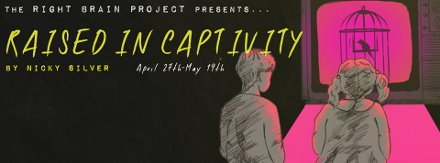 Post image for Chicago Theater Review: RAISED IN CAPTIVITY (Right Brain Project)