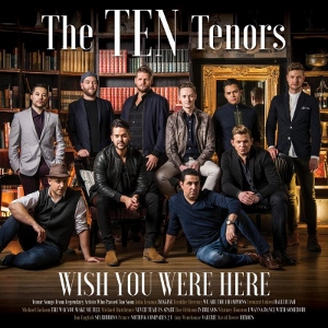 Post image for CD Review: WISH YOU WERE HERE (The Ten Tenors)