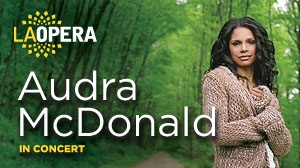 Post image for Event Preview: AUDRA MCDONALD IN CONCERT (Dorothy Chandler Pavilion)
