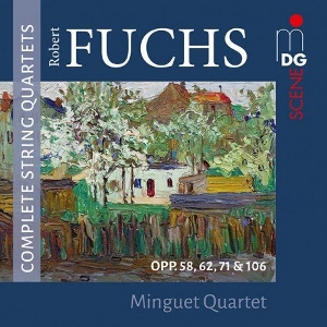 Post image for CD Review: ROBERT FUCHS — COMPLETE STRING QUARTETS (Minguet Quartet)