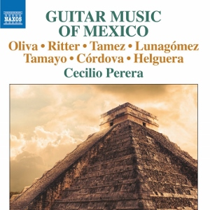 Post image for CD Review: GUITAR MUSIC OF MEXICO (Cecilio Perera, guitar; various composers)